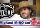 L'interview sans filtre de Mickaël Miro