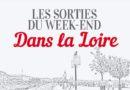 L'agenda des sorties du week-end dans la Loire