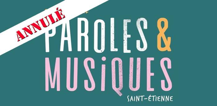 Saint-Etienne le festival Paroles et Musique est annulé